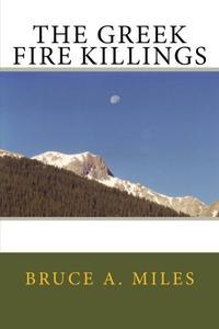 THE GREEK FIRE KILLINGS