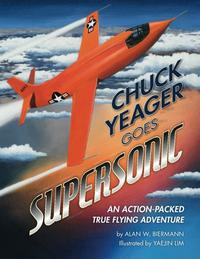 Chuck Yeager Goes Supersonic