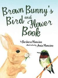 BROWN BUNNY'S BIRD AND FLOWER BOOK