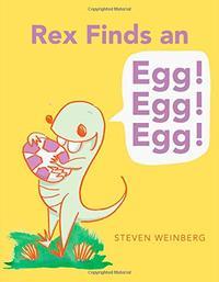 REX FINDS AN EGG! EGG! EGG!
