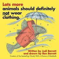 LOTS MORE ANIMALS SHOULD DEFINITELY <u>NOT</u> WEAR CLOTHING.