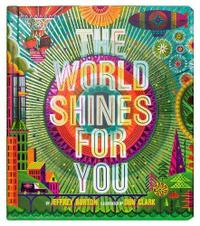THE WORLD SHINES FOR YOU