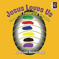 Jesus Loves Us and Our Favorite Colors