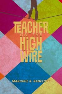 TEACHER ON THE HIGH WIRE