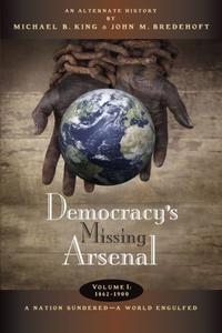 Democracy's Missing Arsenal
