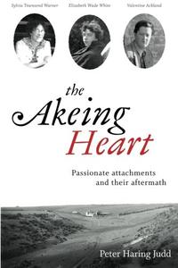 The Akeing Heart: Passionate Attachments and Their Aftermath