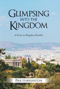 Glimpsing Into the Kingdom