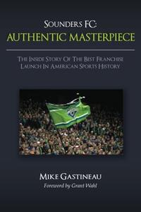 Sounders FC: AUTHENTIC MASTERPIECE