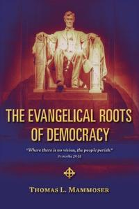 The Evangelical Roots of Democracy