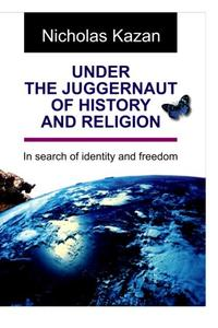 Under The Juggernaut Of History And Religion