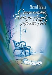 CONVERSATIONS WITH AN ANGEL NAMED BILL
