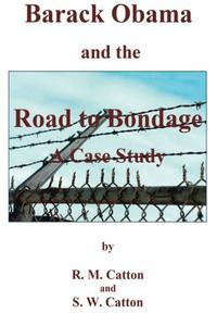 BARACK OBAMA AND THE ROAD TO BONDAGE