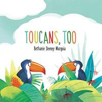TOUCANS, TOO