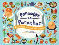 PANCAKES TO PARATHAS