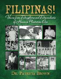 FILIPINAS! Voices from Daughters and Descendants of Hawaii's Plantation Era
