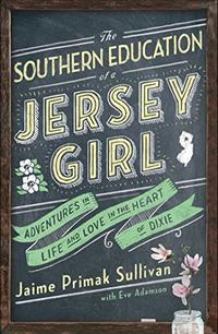 THE SOUTHERN EDUCATION OF A JERSEY GIRL