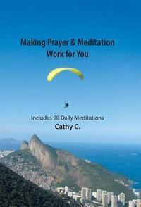 Making Prayer & Meditation Work for You