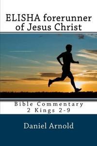 Elisha Forerunner of Jesus Christ