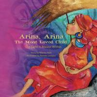Arina, Arina The Most Loved Child