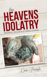 The Heavens of Idolatry