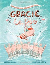 THE MARVELOUS, AMAZING, PIG-TASTIC GRACIE LAROO!