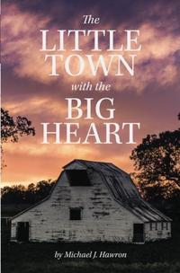 THE LITTLE TOWN WITH THE BIG HEART