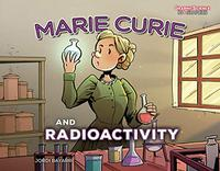 MARIE CURIE AND RADIOACTIVITY