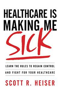 HEALTHCARE IS MAKING ME SICK