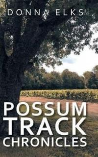 POSSUM TRACK CHRONICLES