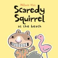 SCAREDY SQUIRREL AT THE BEACH