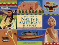 A KID'S GUIDE TO NATIVE AMERICAN HISTORY