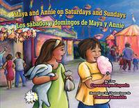 MAYA AND ANNIE ON SATURDAYS AND SUNDAYS / LOS SÁBADOS Y DOMINGOS DE MAYA Y ANNIE