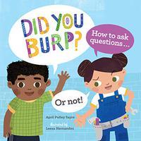 DID YOU BURP?