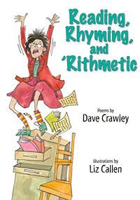 READING, RHYMING, AND 'RITHMETIC