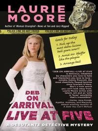 DEB ON ARRIVAL--LIVE AT FIVE