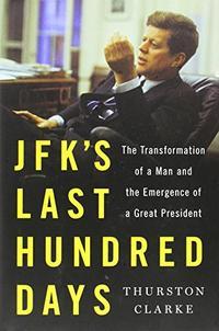 JFK'S LAST HUNDRED DAYS