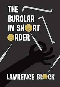 THE BURGLAR IN SHORT ORDER