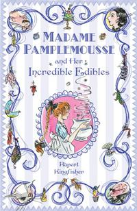 MADAME PAMPLEMOUSSE AND HER INCREDIBLE EDIBLES