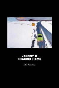 JOHNNY K HEADING HOME