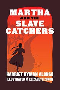MARTHA AND THE SLAVE CATCHERS