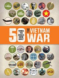 50 THINGS YOU SHOULD KNOW ABOUT THE VIETNAM WAR