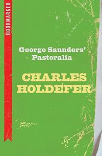 GEORGE SAUNDERS' <i>PASTORALIA</i>