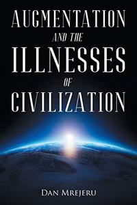 AUGMENTATION AND THE ILLNESSES OF CIVILIZATION