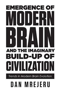 EMERGENCE OF MODERN BRAIN AND THE IMAGINARY BUILD-UP OF CIVILIZATION