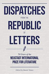 DISPATCHES FROM THE REPUBLIC OF LETTERS