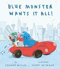 BLUE MONSTER WANTS IT ALL!