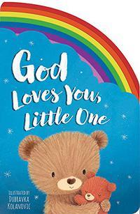 GOD LOVES YOU, LITTLE ONE