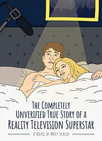 THE COMPLETELY UNVERIFIED TRUE STORY OF A REALITY TELEVISION SUPERSTAR
