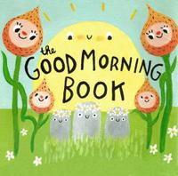 THE GOOD MORNING BOOK
