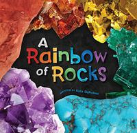 A RAINBOW OF ROCKS